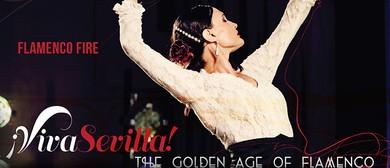 Flamenco Fire's Viva Sevilla - The Golden Age of Flamenco