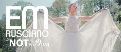 Em Rusciano - Is Not a Diva Australian Tour