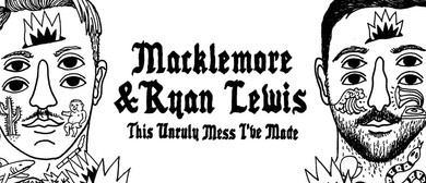 Macklemore & Ryan Lewis - This Unruly Mess I've Made Tour