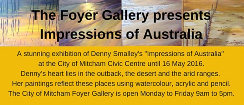 The Foyer Gallery presents Impressions of Australia