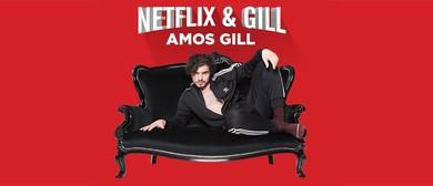 Amos Gill - Netflix and Gill