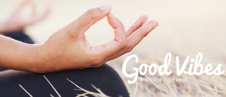 Good Vibes - A Wellbeing Event