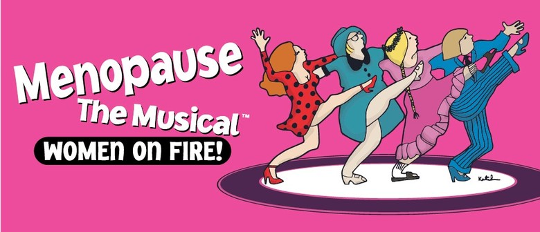 Menopause the Musical - Women on Fire