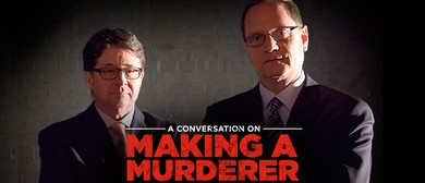 A Conversation On Making A Murderer