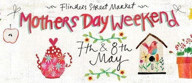 Mothers Day Weekend Market