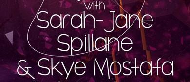 Sarah-Jane Spillane & Skye Mostafa: Friday Night Jazz