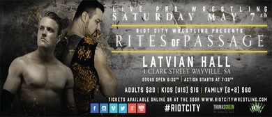 Rites of Passage 2016: Riot City Wrestling