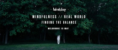 Mindfulness - Real World - Finding the Balance