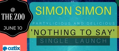 "Simon Simon Partylicious ""Nothing To Say"" Single Launch"