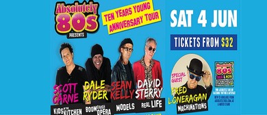 Absolutely 80s - Ten Years Young Anniversary Tour