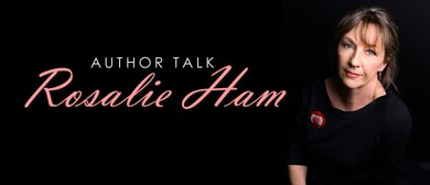 Author Talk - Rosalie Ham