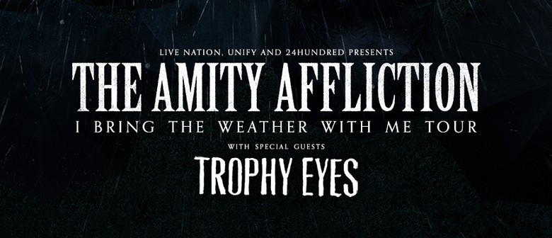 The Amity Affliction - I Bring The Weather With Me Tour