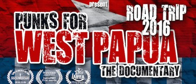 Punks For West Papua - The Documentary Road Trip 2016
