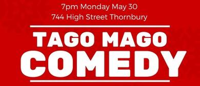 Tago Mago Comedy May Frenzy