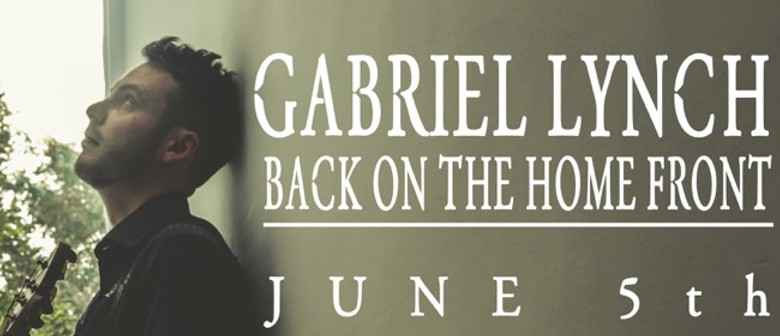 Gabriel Lynch - Back On the Home Front