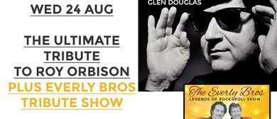 The Ultimate Tribute to Roy Orbison Plus Everly Bros Tribute