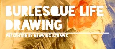 Burlesque Life Drawing