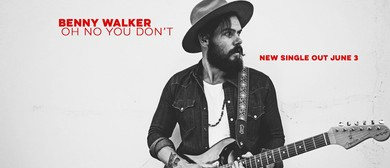 Benny Walker - Oh No You Don't - Home Town Single Launch