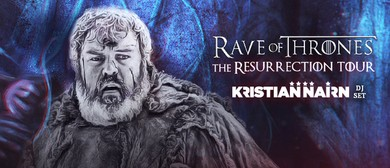 Rave of Thrones Feat. Kristian Nairn Aka Hodor DJ Set