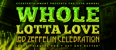 Whole Lotta Love - Led Zeppelin Celebration