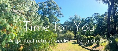 Time for You - A Spiritual Retreat Weekend for Individuals