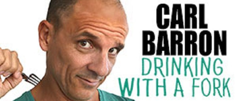 Carl Barron – 'Drinking With A Fork'