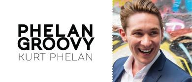 Phelan Groovy By Kurt Phelan
