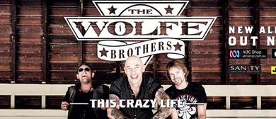 The Wolfe Brothers - This Crazy Life Tour