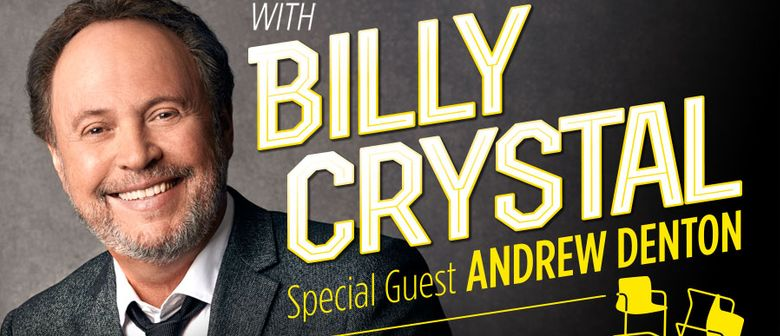 Billy Crystal Plus Special Guest Andrew Denton
