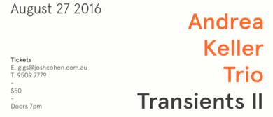 Andrea Keller Trio - Transients II