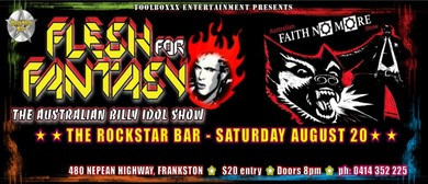 Flesh for Fantasy Australian Billy Idol Tribute Show & Faith