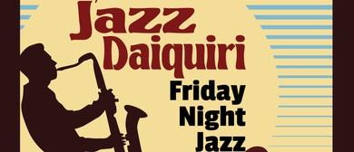 Jazz Daiquiri - Friday Night Jazz