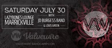 Valvewire, JD Burgess Band and Louis Green