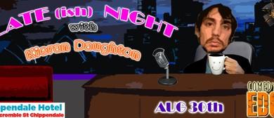 Late-ish Night With Kieran Daugton