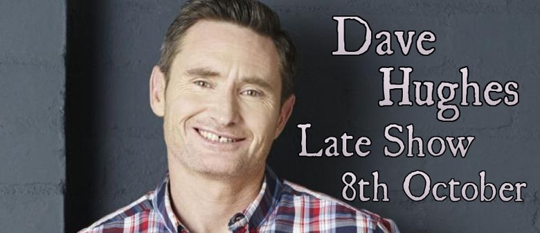 Dave Hughes Late Show