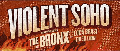 Violent Soho With the Bronx, Luca Brasi, Tired Lion