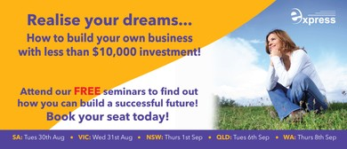 Small Business & Franchising Seminar - Realise Your Dreams