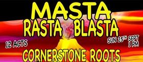 Masta Rasta Blasta feat. Cornerstone Roots + Many more!