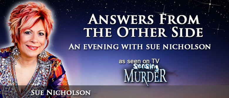 Psychic Medium Sue Nicholson - Answers From the Other Side