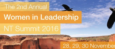 The 2nd Annual Women In Leadership NT Summit 2016