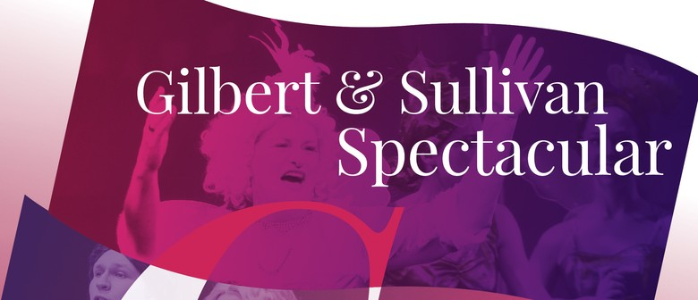 A Gilbert and Sullivan Spectacular
