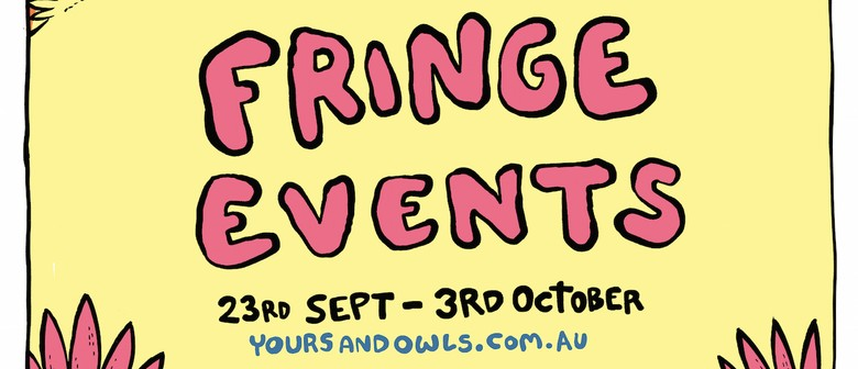 Yours & Owls - The 2016 Wollongong Fringe Festival