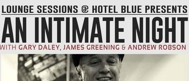 Intimate Night W/ Gary Daley, James Greening & Andrew Robson