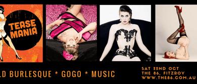 Tease Mania - Melbourne's Wild Night of Burlesque