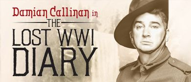 Melbourne Fringe - Damian Callinan In The Lost WW1 Diary