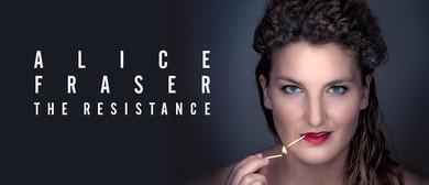 Alice Fraser - The Resistance