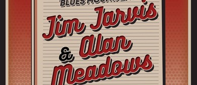 Jim Jarvis and Alan Meadows - Welcome to The Blues Mountains