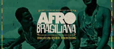 Afrobrasiliana - African Riddims and Brasilian Vibes