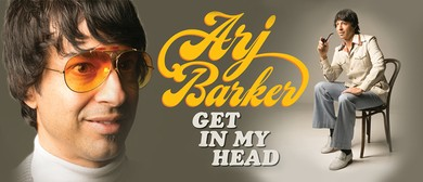 Arj Barker - Get in My Head
