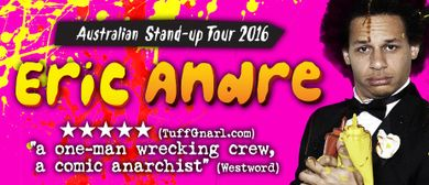 Eric Andre Australian Stand-Up Tour 2016